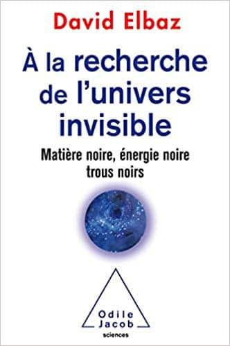 livre de david Elbaz A la recherche de l'univers invisible