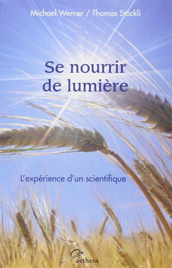 """Le témoignage d'un scientifique, Michael Werner sur le respirianisme dans son livre """"Se nourrir de lumière""""."""