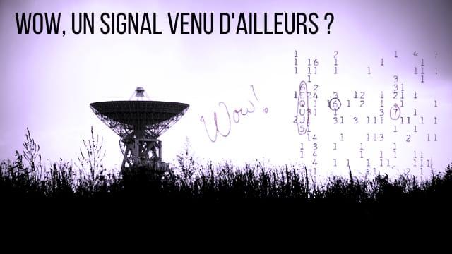 Le signal wow, est-il la preuve d'un contact extraterrestre?