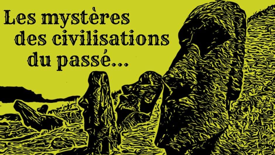 Les anciennes civilisations du monde et leurs mystères.