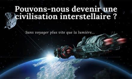 Le voyage interstellaire est-il à portée de notre civilisation ?