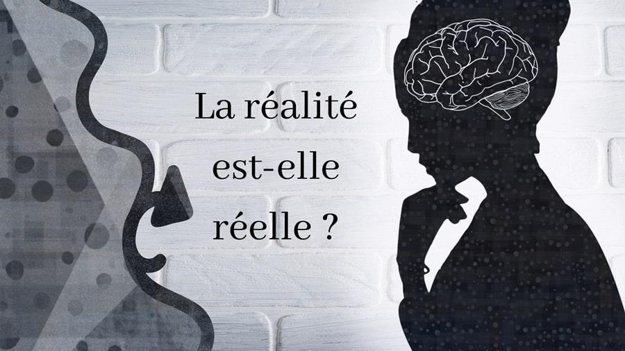 Pourquoi faut-il remettre  en cause notre réalité ?