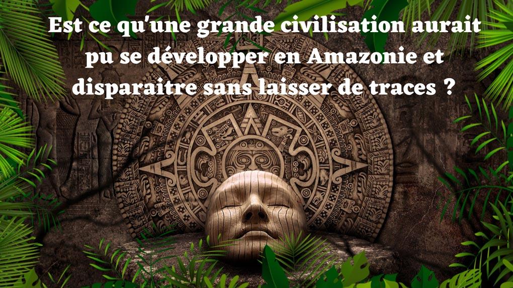 Sur les traces d'une civilisation disparue qui peuplait l'amazonie.